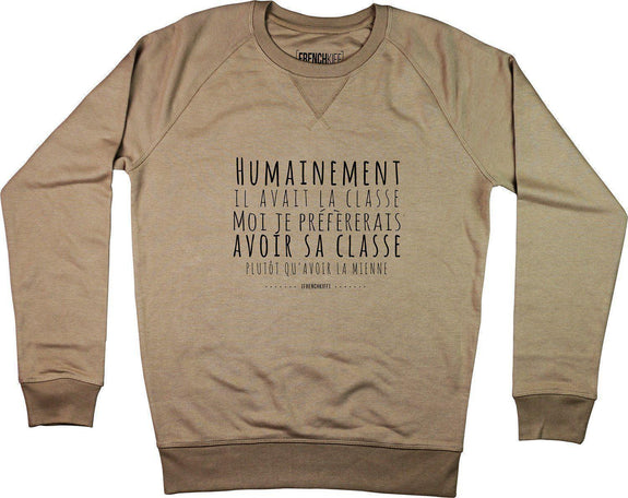 Sweatshirt Humainement il avait la classe Camel by [FRENCHKIFF]