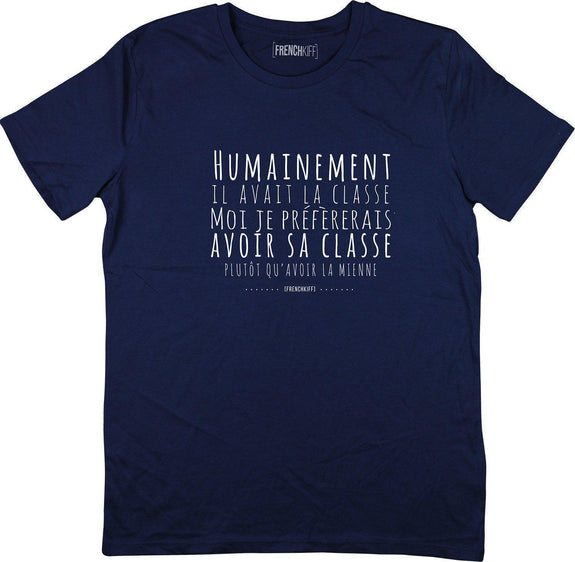 T-shirt Humainement il avait la classe Bleu marine by [FRENCHKIFF]