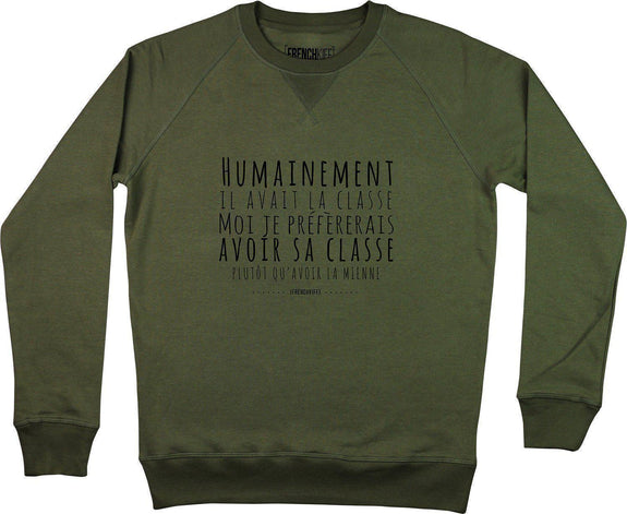 Sweatshirt Humainement il avait la classe Kaki by [FRENCHKIFF]
