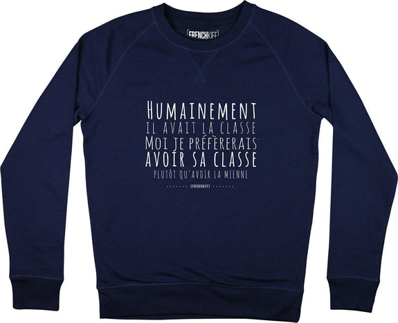 Sweatshirt Humainement il avait la classe Bleu marine by [FRENCHKIFF]