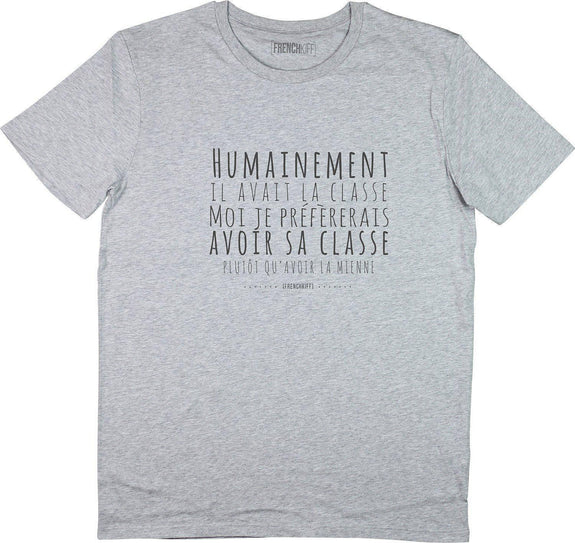 T-shirt Humainement il avait la classe Gris sport by [FRENCHKIFF]
