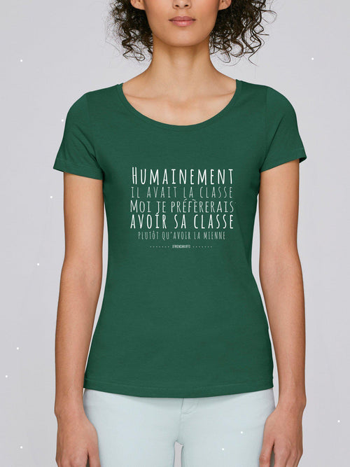 T-shirt Femme Humainement il avait la classe Blanc by [FRENCHKIFF]