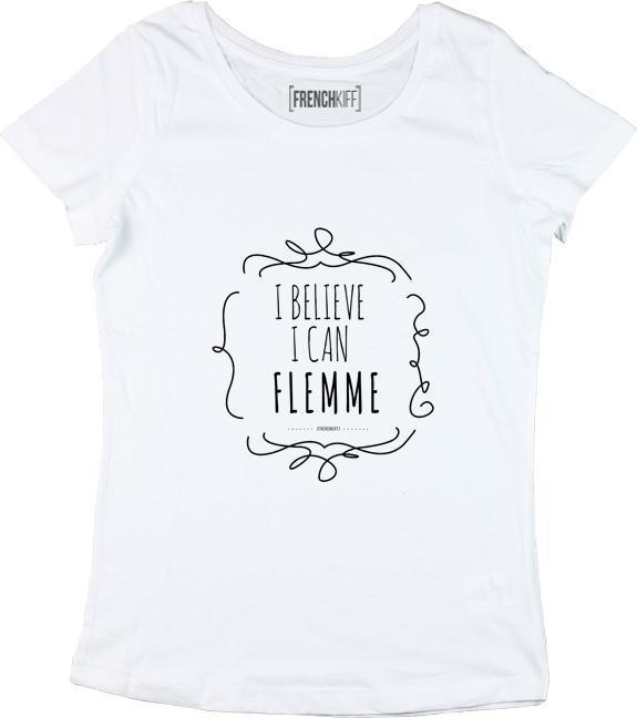 T-shirt Femme I believe I can flemme Blanc by [FRENCHKIFF]