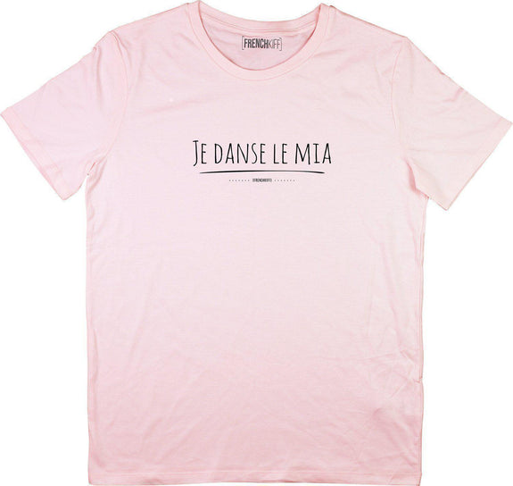 T-shirt Je danse le mia Rose by [FRENCHKIFF]