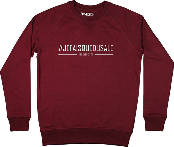 Sweatshirt Je fais que du sale Bordeaux by [FRENCHKIFF]