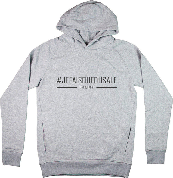 Sweat à capuche Je fais que du sale Gris sport by [FRENCHKIFF]