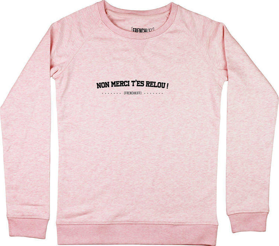 Sweatshirt Femme Non merci t'es relou Rose by [FRENCHKIFF]