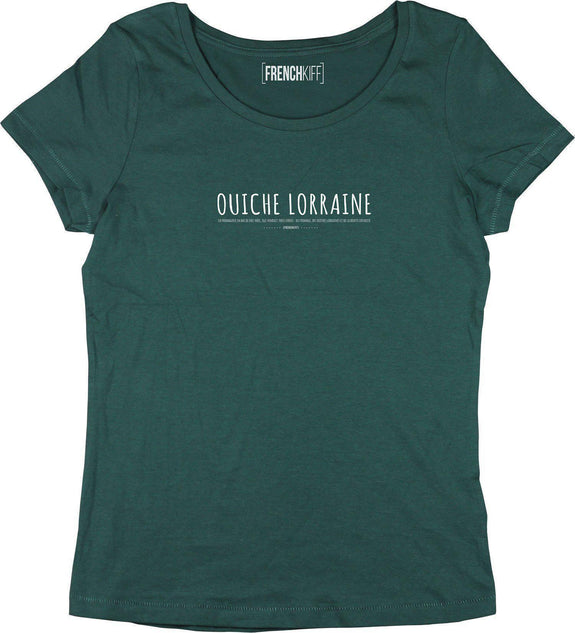 T-shirt Femme Ouiche Lorraine Vert bouteille by [FRENCHKIFF]