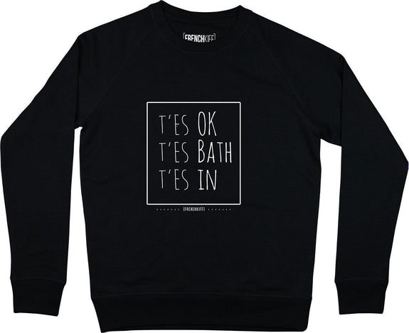 Sweatshirt T'es ok t'es bath t'es In Noir by [FRENCHKIFF]