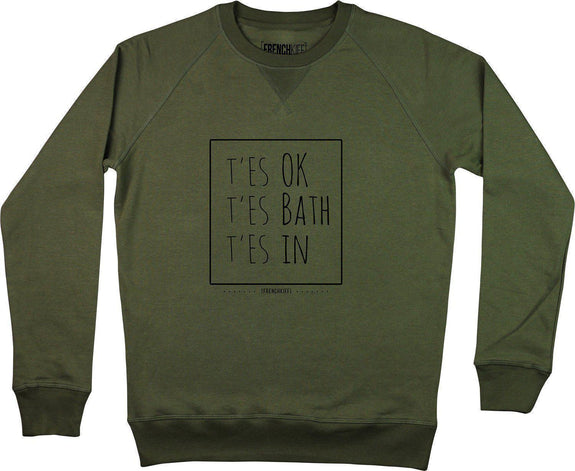 Sweatshirt T'es ok t'es bath t'es In Kaki by [FRENCHKIFF]