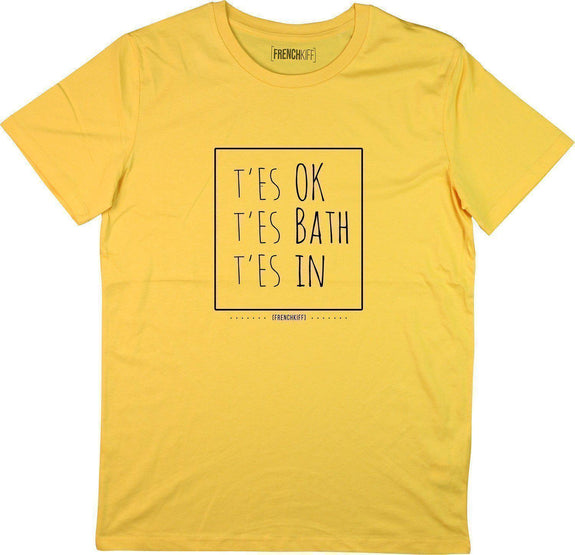 T-shirt T'es ok t'es bath t'es In Jaune moutarde by [FRENCHKIFF]