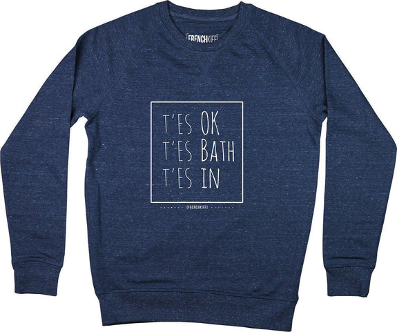 Sweatshirt T'es ok t'es bath t'es In Bleu chiné by [FRENCHKIFF]