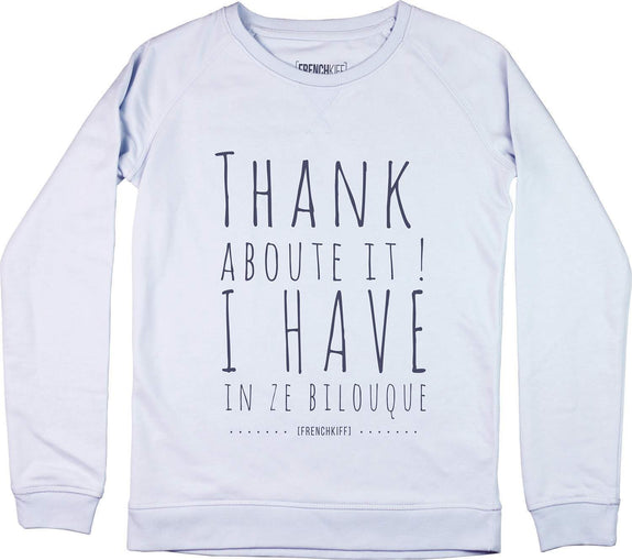 Sweatshirt Femme Thank about it I have in ze bilouque Bleu pastel by [FRENCHKIFF]