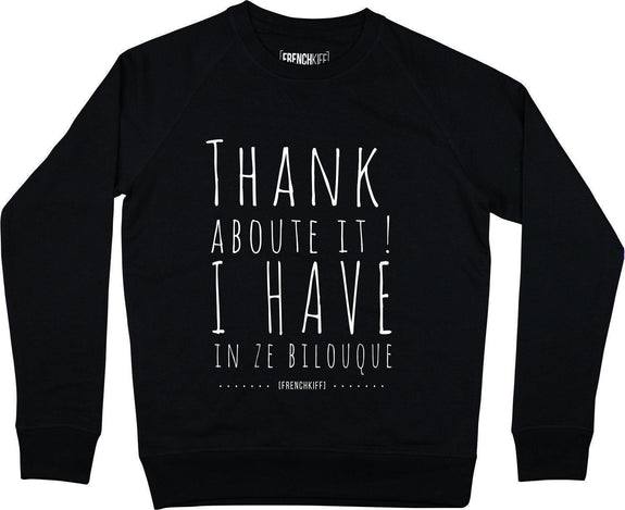 Sweatshirt Thank about it I have in ze bilouque Noir by [FRENCHKIFF]