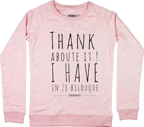 Sweatshirt Femme Thank about it I have in ze bilouque Rose by [FRENCHKIFF]
