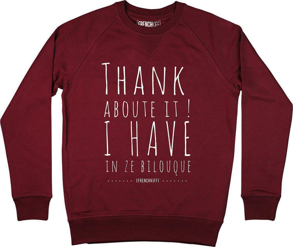 Sweatshirt Thank about it I have in ze bilouque Bordeaux by [FRENCHKIFF]