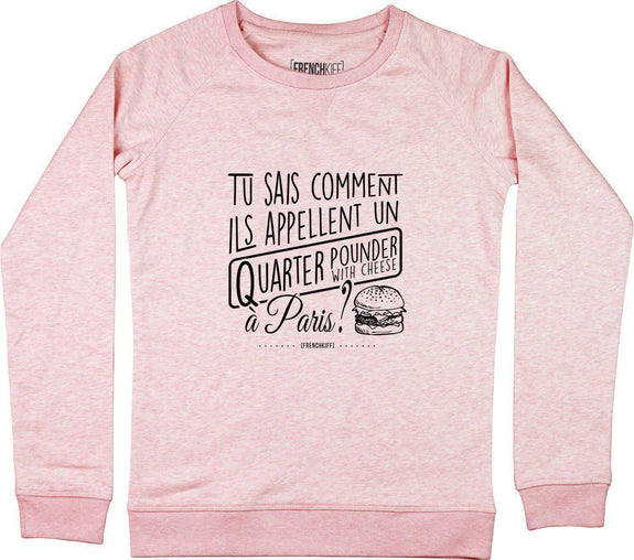 Sweatshirt Femme Tu sais comment ils appellent Rose by [FRENCHKIFF]