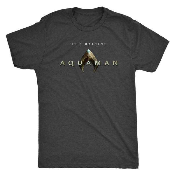 It's Raining Aquaman! Jason Mamoa 2018 Aquaman Movie Next Level Triblend Mens Tee-DC Comics Cosplay-WickyDeez