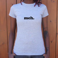 Meh T-Shirt (Ladies)-Ladies T-Shirt-WickyDeez