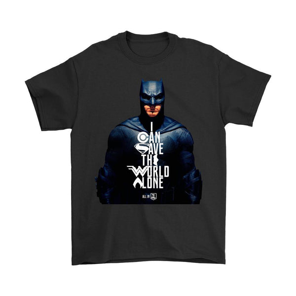 Batman Justice League 2017 - I Can Save The World Alone (Special Edition) Gildan Mens T-Shirt-DC Comics Cosplay-WickyDeez