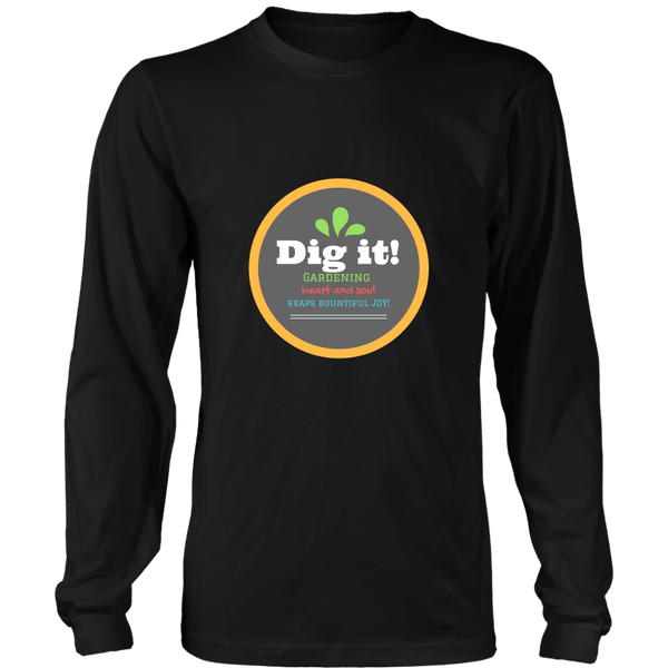 Dig it! Long Sleeve Tee