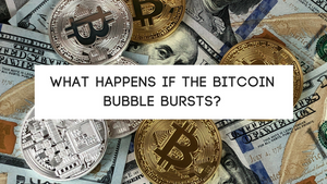 What happens if the Bitcoin bubble bursts?