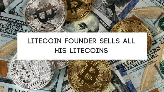 Litecoin founder sells all his Litecoins