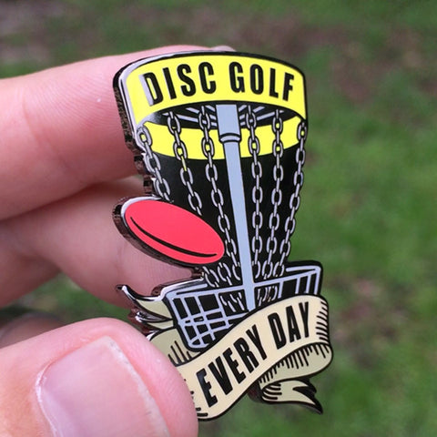 Disc Golf Every Day Basket Pin