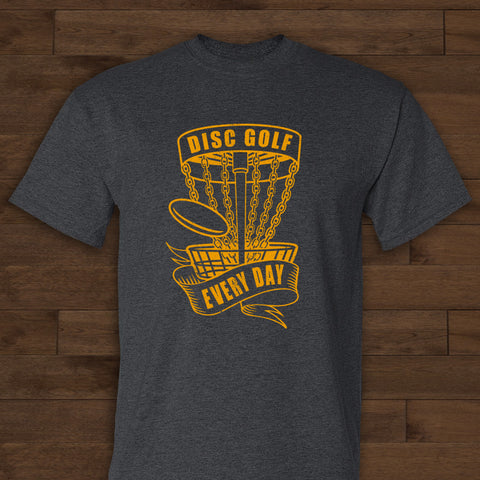 Disc Golf Every Day T-Shirt