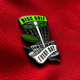 Disc Golf Every Day Basket Pin - GREEN