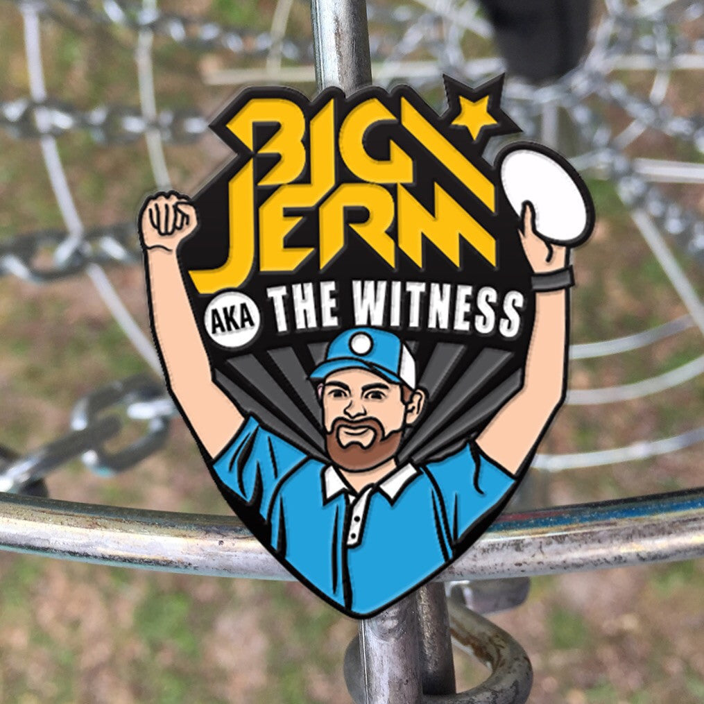 "Big Jerm ""The Witness"" Koling Disc Golf Pin"