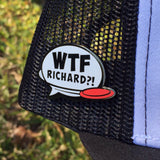 WTF Richard?! Disc Golf Pin