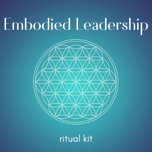 Embodied Leadership Ritual Kit