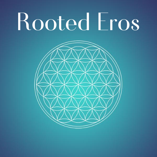 {Embodied Feminine}  Rooted Eros Essence