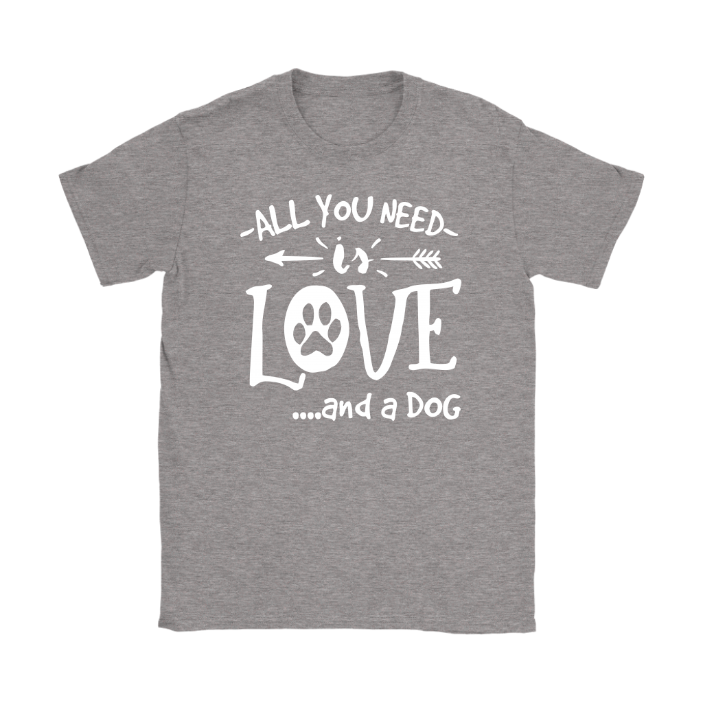"""All I Need Is Love & A Dog"" Women's T-shirt"