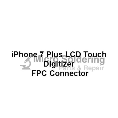 LCD Touch Digitizer FPC Connector for iPhone 7 Plus
