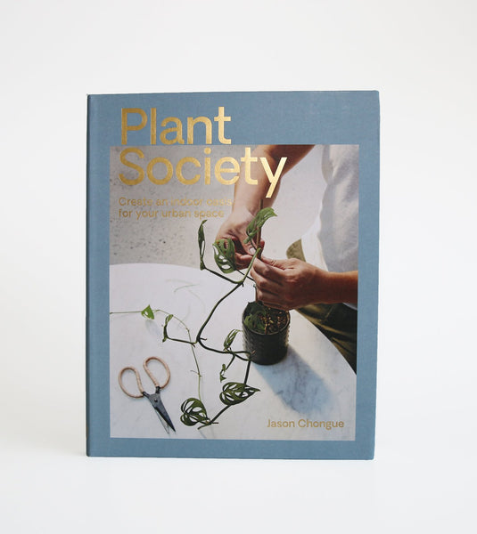 plant society, plant society book, jason chongue, indoor plant guide, best indoor plants australia