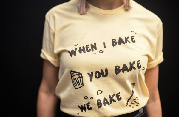 When I Bake You Bake We Bake