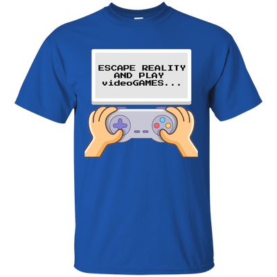 Escape Reality and Play Videogames T-shirt