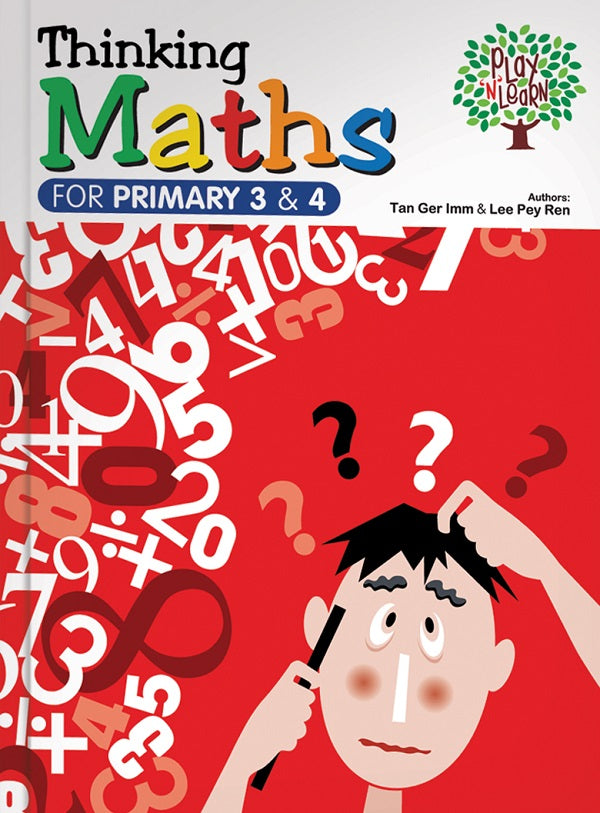 Play N Learn Thinking Mathematics For Singapore Primary 3 and 4