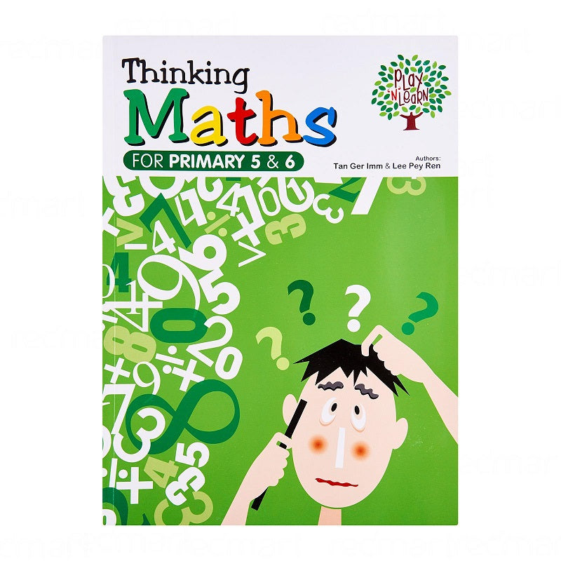 Play N Learn Thinking Mathematics For Singapore Primary 5 and 6