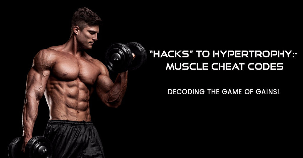 hacks to hypertrophy