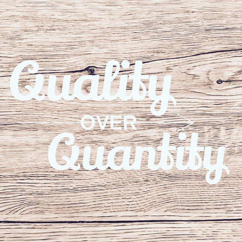 "Alt=""Quality over Quantity"""