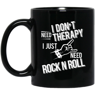 I don't need therapy ,I just need Rock Music T-shirt