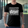 Education Is Important, But Playing Guitar Is Importanter T-Shirt - Artistic Pod Review