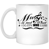 """Music Is Not What I Do,Its Who I Am"" Mug"