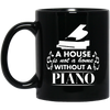 A House Is Not a Home Without a Piano Mug - Artistic Pod Review