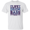 My Life is Drum and Bass Forever T-shirt