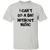 Can't Go A Day Without Music T-Shirt™ - Artistic Pod Review