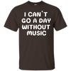 Can't Go a Day Without Music 6 Cotton T-Shirt - Artistic Pod Review